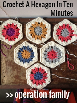 Crochet a Hexagon In Ten Minutes - Operation Family