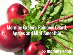 Rainbow Chard Apples and Mint Smoothie - Mommy Soup