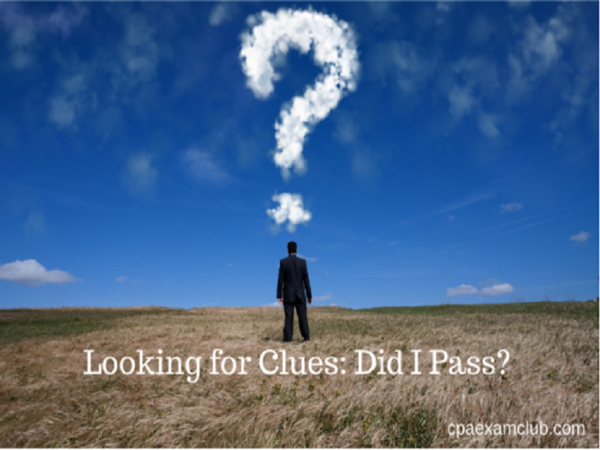Looking for Clues Did I Pass - CPA Exam Basics - CPA Zone