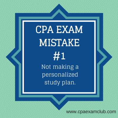 CPA Exam Mistake #1: Not Making A Personalized Study Plan