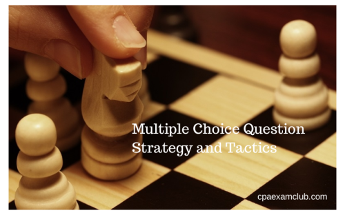 Multiple Choice Question Strategy and Tactics