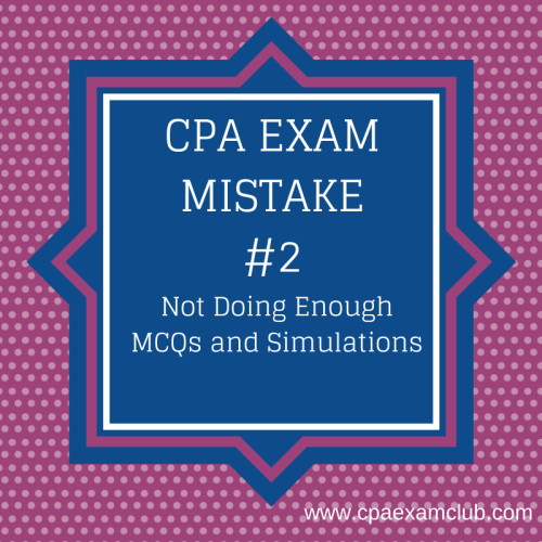 Mistake 2 - Not Doing Enough MCQs Simulations - CPA Zone