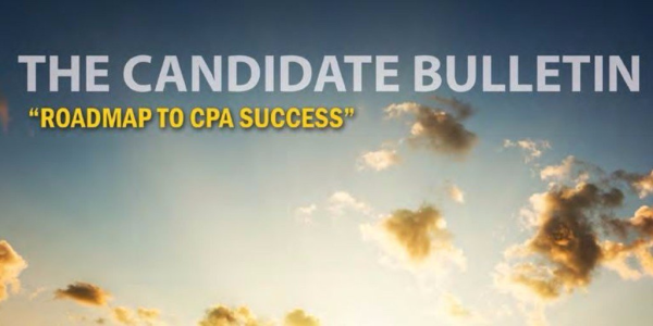 The Candidate Bulletin: Your Roadmap to CPA Success