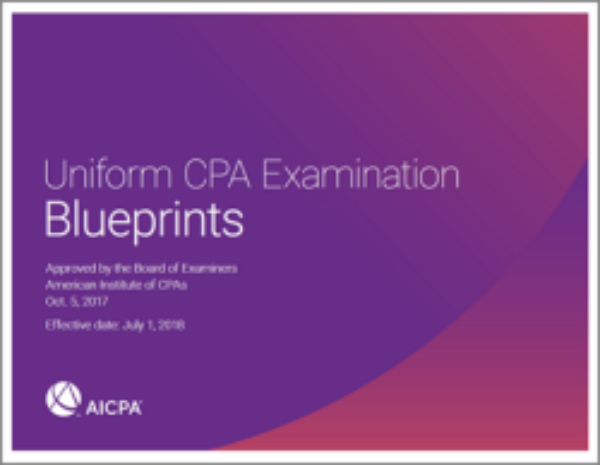 2018.0701 Revised AICPA Blueprints - CPA Exam News