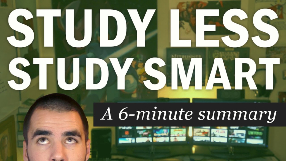 Study Less Study Smart: Summary of Marty Lobdell's Lecture