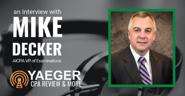 Podcast Mike Decker - VP of Examination at AICPA - CPA Exam News